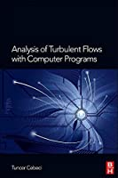 Analysis of Turbulent Flows with Computer Programs Third Edition [並行輸入品]