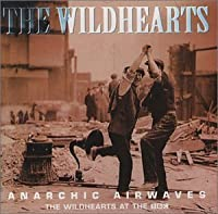 Anarchic Airways-Live at the BBC by Wildhearts (1998-03-23)