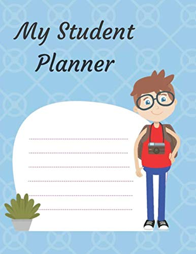 My Student Planner: A student planner, undated, with weekly and monthly layouts, academic year August through July. Boy with backpack. Great gift for that great student!!