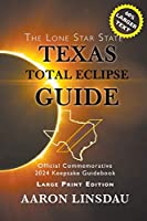Texas Total Eclipse Guide (LARGE PRINT): Official Commemorative 2024 Keepsake Guidebook