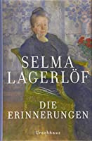 Die Erinnerungen: Mårbacka. Aus meinen Kindertagen. Das Tagebuch der Selma Ottilia Lovisa Lagerloef