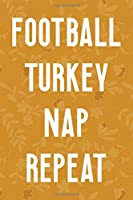Football Turkey Nap Repeat: Notebook Journal Composition Blank Lined Diary Notepad 120 Pages Paperback Mustard Yellow Leaves