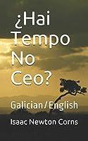 ¿Hai Tempo  No Ceo?: Galician/English