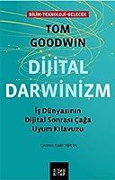 Dijital Darwinizm; Is Dünyasinin Dijital Sonrasi Caga Uyum Kilavuzu
