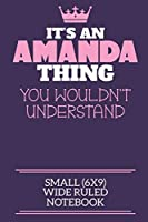 It's An Amanda Thing You Wouldn't Understand Small (6x9) Wide Ruled Notebook: A cute notebook or notepad to write in for any book lovers, doodle writers and budding authors!