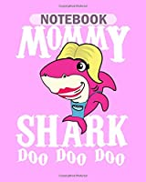 Notebook: mommy shark doo doo doo41 - 50 sheets, 100 pages - 8 x 10 inches