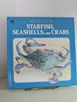 Starfish, Seashells, and Crabs (A Golden Junior Guide)