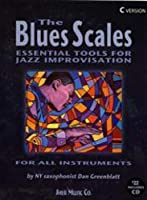 The Blues Scales: Essential Tools for Jazz Improvising (C Version)