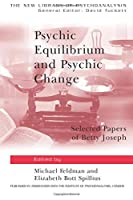 Psychic Equilibrium and Psychic Change (The New Library of Psychoanalysis)