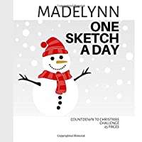 Madelynn: Personalized countdown to Christmas sketchbook with name: One sketch a day for 25 days challenge