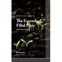 The Essence of Filial Piety: The First Lesson to a Happy Life (English Edition)
