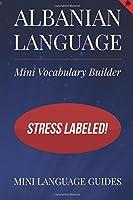 Albanian Language Mini Vocabulary Builder: Stress Labeled!