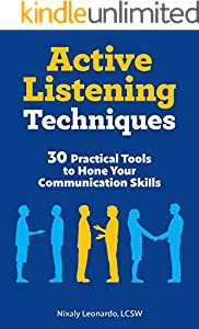 Active Listening Techniques: 30 Practical Tools to Hone Your Communication Skills (English Edition)