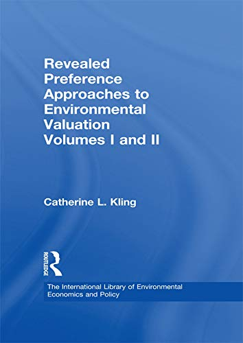 Revealed Preference Approaches to Environmental Valuation Volumes I and II (The International Library of Environmental Economics and Policy) (English Edition)