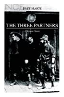 THE THREE PARTNERS (A Western Classic)