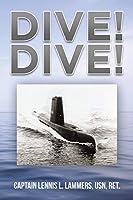 Dive! Dive!: Short Stories About the Submarine Razorback: Circa 1963-1966