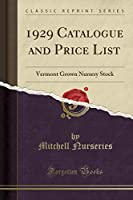 1929 Catalogue and Price List: Vermont Grown Nursery Stock (Classic Reprint)