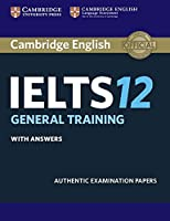 Cambridge IELTS 12. General. Student's Book with answers