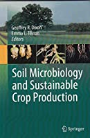 Soil Microbiology and Sustainable Crop Production