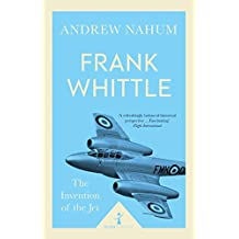 Frank Whittle: The Invention of the Jet
