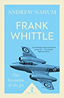 Frank Whittle: The Invention of the Jet (Icon Science)