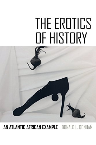 The Erotics of History: An Atlantic African Example
