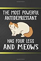 The Most Antidepressant Has Four Legs and Meows Notebook Journal: 110 Blank Lined Papers - 6x9 Personalized Customized Notebook Journal Gift For Exotic Shorthair Cat Kitten Owners and Lovers