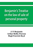 Benjamin's Treatise on the law of sale of personal property, with references to the American decisions, and to the French code and civil law