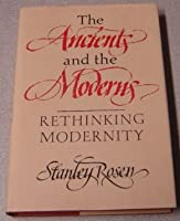 The Ancients and the Moderns: Rethinking Modernity