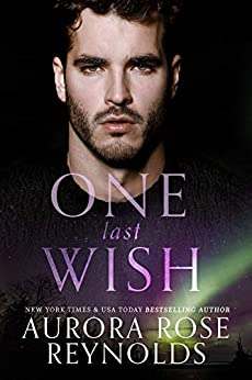 One Last Wish by [Reynolds, Aurora Rose]