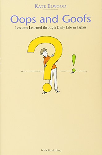 Oops and Goofs Lessons Learned through Daily Life in Japanの詳細を見る
