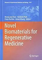 Novel Biomaterials for Regenerative Medicine (Advances in Experimental Medicine and Biology)