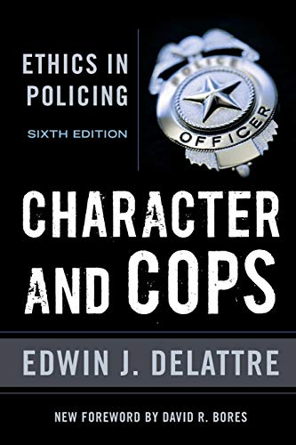 Download Character and Cops: Ethics in Policing 0844772259