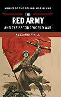 The Red Army and the Second World War (Armies of the Second World War)
