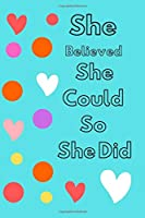 She Believed She Could So She Did: Colours Notebook (Composition Book Journal) BLUE (Hidden Beauty)