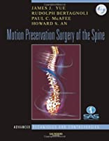 Motion Preservation Surgery of the Spine: Advanced Techniques and Controversies<br>, 1e