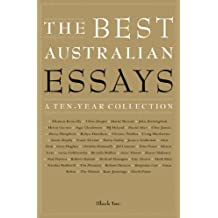 The Best Australian Essays: A Ten-Year Collection