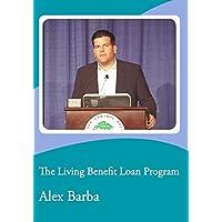 The Living Benefit Loan Program