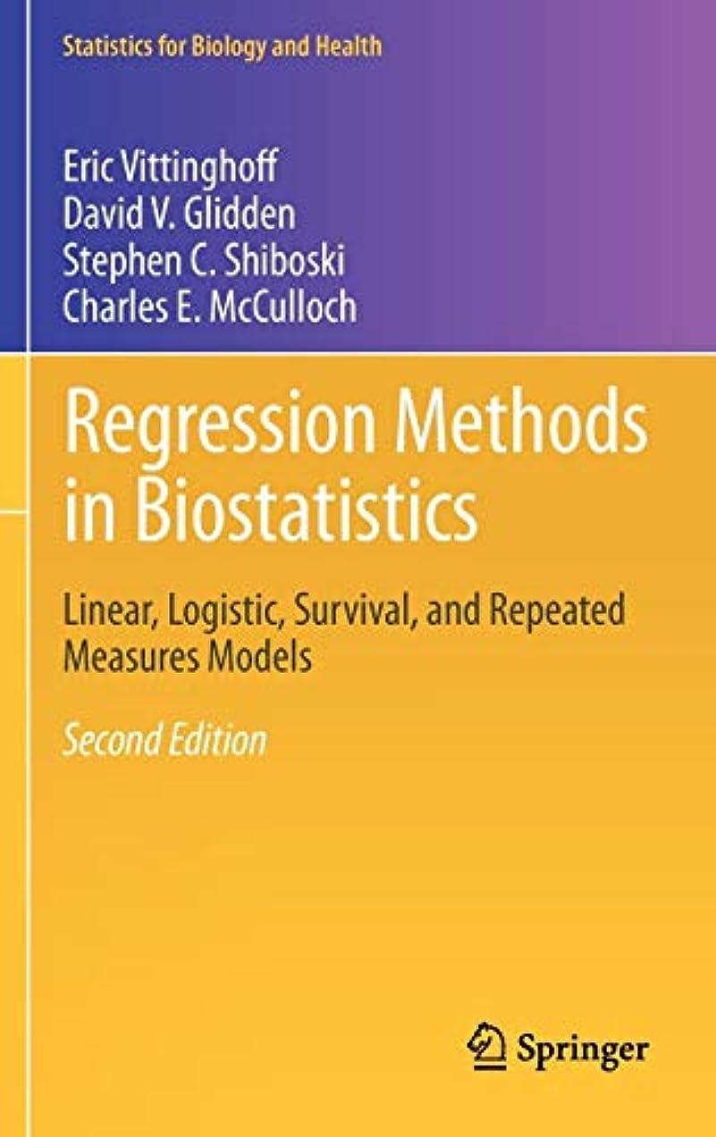 モディッシュヒステリック上院Regression Methods in Biostatistics: Linear, Logistic, Survival, and Repeated Measures Models (Statistics for Biology and Health)
