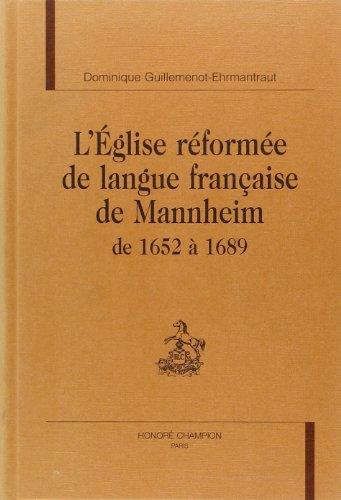 L'Eglise réformée de langue française de Mannheim de 1652 à 1689