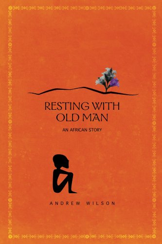 Resting With Old Man: Through East Africa on an Adventure (English Edition)