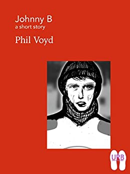 [Voyd, Phil]のJohnny B: a short story (Soles Series of Stories Book 9) (English Edition)