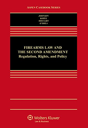 Download Firearms Law and the Second Amendment: Regulation, Rights, and Policy (Aspen Casebook Series) 1454805110