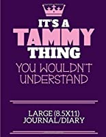 It's A Tammy Thing You Wouldn't Understand Large (8.5x11) Journal/Diary: A cute notebook or notepad to write in for any book lovers, doodle writers and budding authors!
