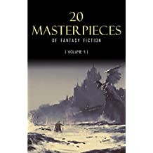20 Masterpieces of Fantasy Fiction Vol. 1: Peter Pan, Alice in Wonderland, The Wonderful Wizard of Oz, Tarzan of the Apes......