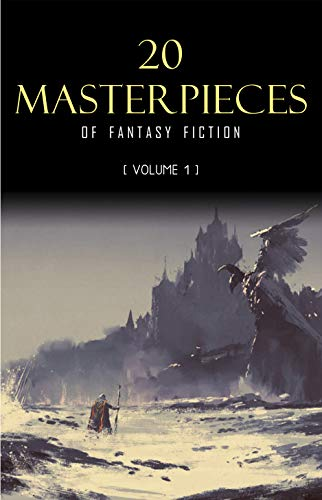20 Masterpieces of Fantasy Fiction Vol. 1: Peter Pan, Alice in Wonderland, The Wonderful Wizard of Oz, Tarzan of the Apes...... (English Edition)