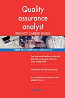 Quality Assurance Analyst Red-Hot Career Guide; 2504 Real Interview Questions