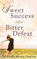 Sweet Success After Bitter Defeat