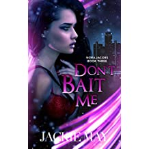 Don't Bait Me (Nora Jacobs Book Three)