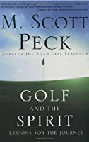Golf and the Spirit: Lessons for the Journey